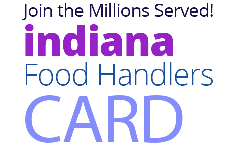 Join the Millions Served! INDIANA Food Handlers Card